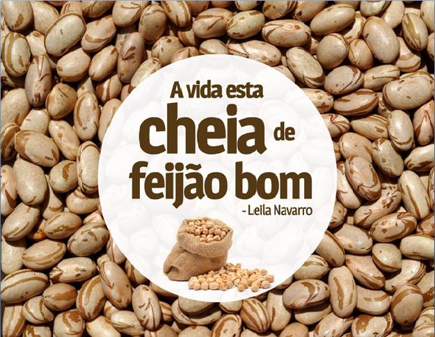 A vida esta cheia de feijao bom - Leila Navarro - Palestrante Motivacional