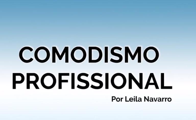 comodismo - Leila Navarro - Palestrante Motivacional
