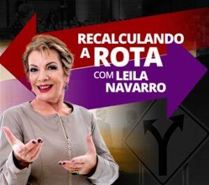palestra recalculando a rota - Leila Navarro - Palestrante Motivacional